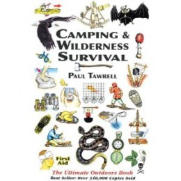 Camping & Wilderness Survival: The Ultimate Outdoors Book [Paperback] By Paul Tawrell