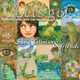 Let's Go! Travel, Camp and Car Songs By Susie Tallman