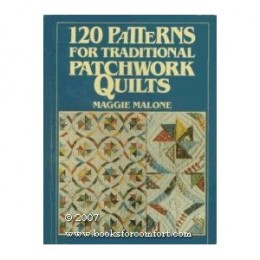 120 Patterns for Traditional Patchwork Quilts [Paperback] By Maggie Malone