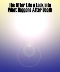 The After Life a Look into What Happens After Death