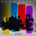 Neon Trees 1983