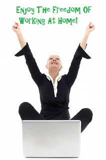 Enjoy the freedom and flexibility of working at home!