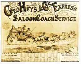 "Advertisement for ""George Heys and Company's Express Saloon Coach Service."" Heys imported his coaches from the Abbott-Downing Co. of Concord, New Hampshire. Image Melrose House Museum"