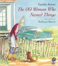 The Old Woman Who Named Things by Kathryn Brown