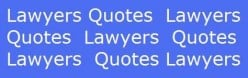 Famous Lawyer Quotes – Funny, Inspirational and Thank You Quotes for Lawyers