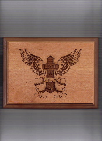 "This is an aviation ""live to fly"" plaque that I sell.  The design came out amazing."