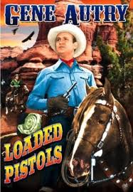 Loaded Pistols (1948) starring Gene Autry, Chill Wills, Jack Holt.