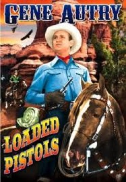 Loaded Pistols (1948) starring Gene Autry, Chill Wills, Jack Holt.