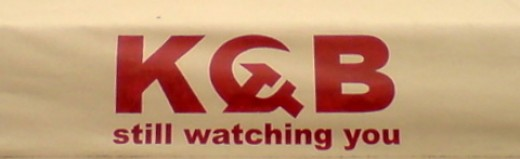 KGB - still watching you. Black humour maybe, but you can be sure there's an element of truth in it.