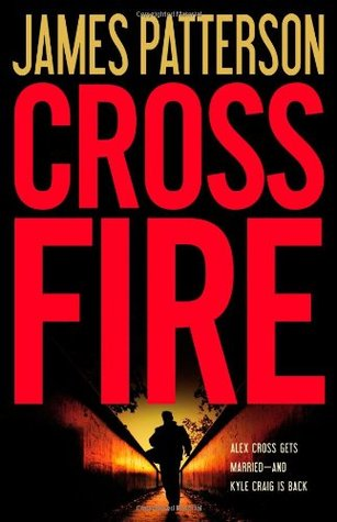Cross Fire by James Patterson - The Alex Cross Series