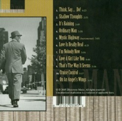 "This photo is the back cover of my second CD album ""Ordinary Man"". The artwork for the album was done by DiscMakers.."