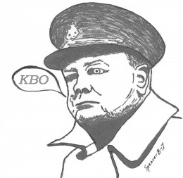 When times were rough, as they often were in the early days of WWII, Churchill frequently muttered KBO. (I leave it to any reader unfamiliar with the acronym to research its meaning.)