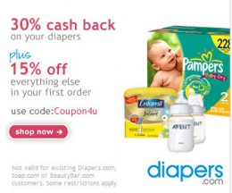 Get 30% Cash Back on your diapers, plus get 15% off everything else in your cart when you use promo code:  Coupon4u