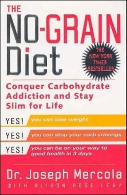 NO GRAIN DIET - Dr. Mercola's No-Grain Diet Review