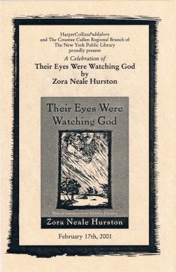 "On February 17, 2001, I helped videotape a literary event titled, ""A Celebration of Their Eyes Were Watching God by Zora Neale Hurston"" at the Countee Cullen Regional Branch of the New York Public Library in Harlem."