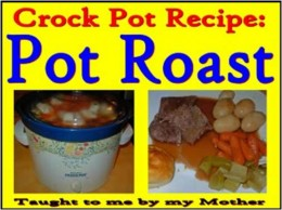 A different Pot Roast recipe taught to me by my mother