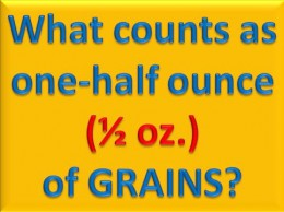 What counts as one-half ounce of grains?