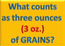 What counts as three ounces of grains?