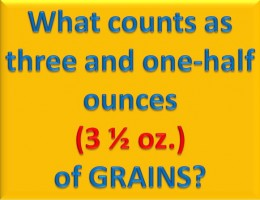 What counts as three and one-half ounces of grains?