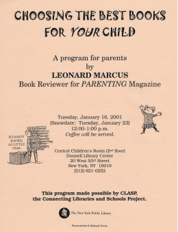 Leonard Marcus is a leading children books historian and critic. I met him on January 16, 2001 at his presentation to parents with young children about how to choose the best books for them.