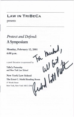 Best-selling novelist Richard North Patterson signed this program when he participated in an all day symposium about legal, moral and ethical issues raised in his book, Protect and Defend.