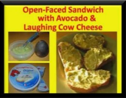 Open-Faced Sandwich with Avacado & Laughing Cow Cheese