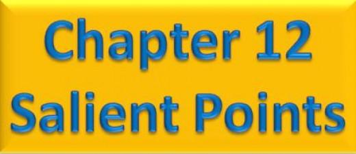 Chapter 12 Salient Points