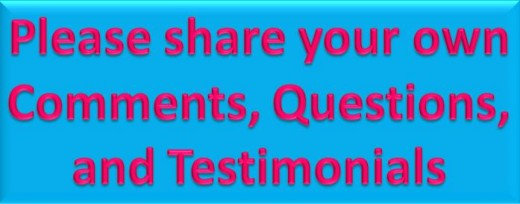 Please share your own comments, questions, and Testimonials