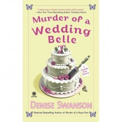 Murder of a Wedding Belle, A Scumble River Cozy Murder Mystery, by Denise Swanson. Book Review.
