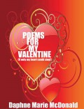 Just a sample of the heart felt poems to share with you Valentine and any other day, you want to express your love!
