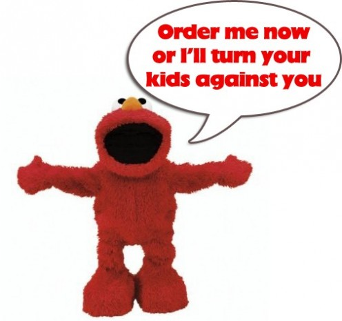 "I'm sure many parents felt like this during the ""Elmo-mania"" craze of 1996!"