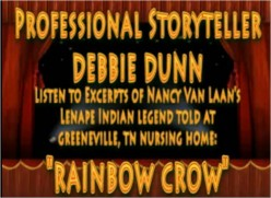 Ask DJ Lyons to perform story: Rainbow Crow by Nancy Van Laan