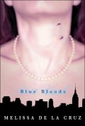 Thoughts on Blue Bloods by Melissa de la Cruz