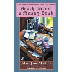 Death Loves a Messy Desk_ by Mary Jane Maffini ~~ (An Organizing Mystery). Review