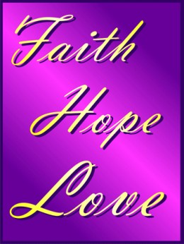 The Power Of Faith Hope Love