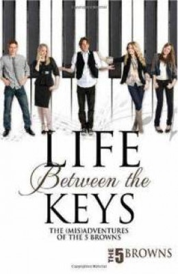 Life Between the Keys: The (Mis)adventures of the 5 Browns.