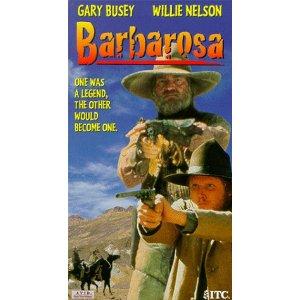 Willie in Barbarosa -good movie!
