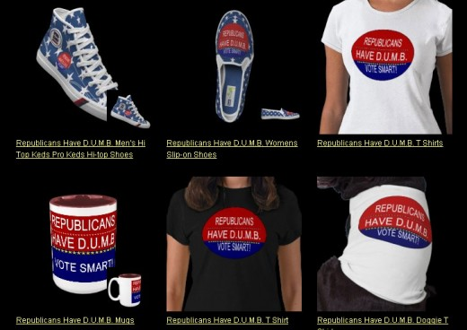 This is one sub-product line from Funnyjokes Shop on Zazzle listed under the Politics product line. If you don't agree to this, equal Anti-Democrat products are displayed on http://www.zazzle.com/funnyjokes/gifts?cg=196822053232467972 too.