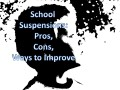School Suspensions: Pros, Cons, and Ways to Improve
