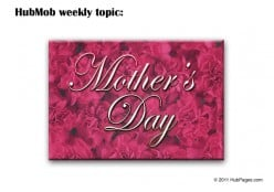 HubMob Weekly Topic: Mother's Day
