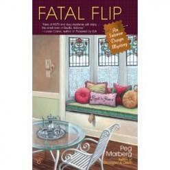 Fatal Flip, an Interior Design Murder Mystery, by Peg Marberg