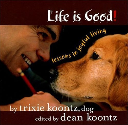 Trixie Koontz (dog) has written three books as well as collaborated on two children's books with some guy named Dean who apparently has spun a yarn or two himself.