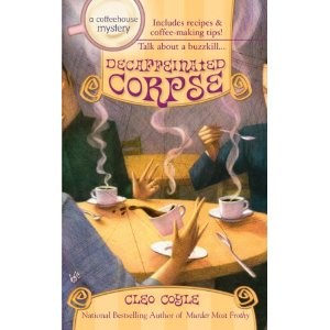 Decaffeinated Corpse, A Coffeehouse Mystery, by Cleo Coyle