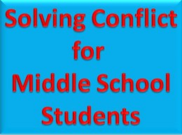 Solving Conflict for Middle School Students