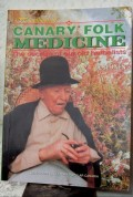 How to live to 100 or even longer - a Handbook of Canary Folk Medicine by José Jaén