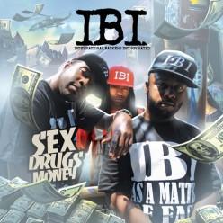 IBI - Sex, Drugs, Money Album Review