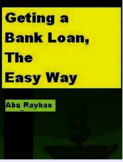 Getting A Bank Loan, The Easy Way