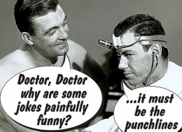 Yep - that is a real groaner of a joke! But at least we know why some jokes are painfully funny now!