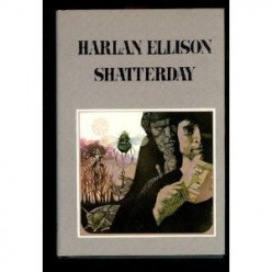 Harlan Ellison's Shatterday: (An Attempted Book Review)