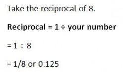 What is a reciprocal? For example, why is the reciprocal of 8 equal to 0.125?